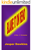 Blame it on Reno: A short story & screenplay