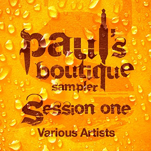 - Paul's Boutique Sampler Session One