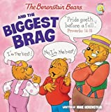 img - for The Berenstain Bears and the Biggest Brag (Berenstain Bears/Living Lights) book / textbook / text book