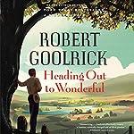 Heading Out to Wonderful   Robert Goolrick