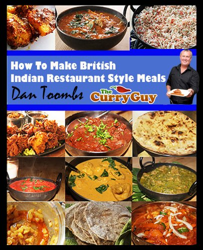 How To Make British Indian Restaurant (BIR) Style Meals by Dan Toombs