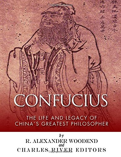 Download Confucius: The Life and Legacy of China's Greatest Philosopher pdf epub
