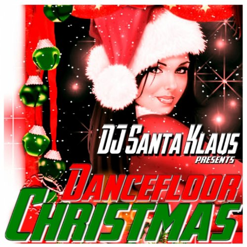 (Dancefloor Christmas (DJ Santa Klaus Presents))