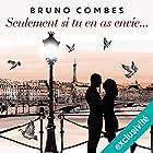 Seulement si tu en as envie | Livre audio Auteur(s) : Bruno Combes Narrateur(s) : Hélène Chanson