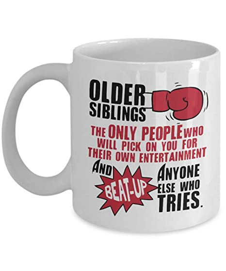 The Only People Who Will Pick On You For Their Own Entertainment Funny Sibling Rivalry Coffee