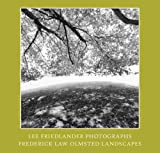 Lee Friedlander Photographs, Frederick Law Olmsted Landscapes, Lee Friedlander, 1933045736