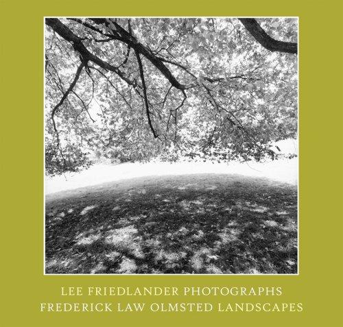 Download Lee Friedlander: Photographs Frederick Law Olmsted Landscapes ebook