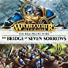 The Bridge of Seven Sorrows: Age of Sigmar