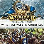 The Bridge of Seven Sorrows: Age of Sigmar: The Hunt for Nagash, Book 4 | Josh Reynolds