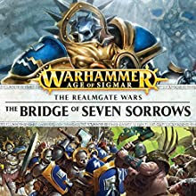 The Bridge of Seven Sorrows: Age of Sigmar: The Hunt for Nagash, Book 4 Performance by Josh Reynolds Narrated by Gareth Armstrong, John Banks, Toby Longworth, Saul Reichlin, Ramon Tikaram, Luis Soto