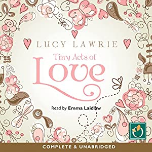 Tiny Acts of Love Audiobook