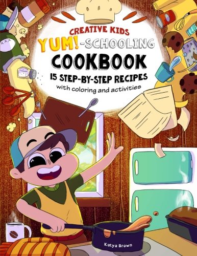 the-creative-childs-yum-schooling-cookbook-15-step-by-step-recipes-with-coloring-and-activities-cook