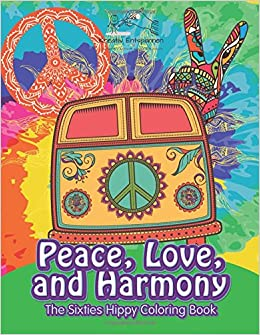 peace love and harmony the sixties hippy coloring book kreativ entspannen 9781683774389. Black Bedroom Furniture Sets. Home Design Ideas
