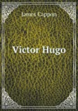 Victor Hugo, James Cappon, 5518456727