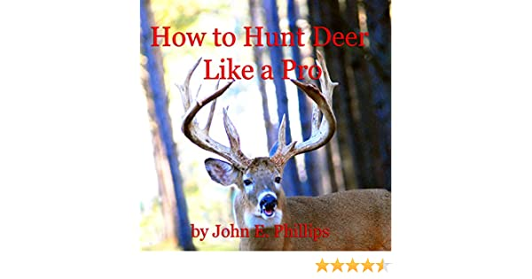 Amazon How To Hunt Deer Like A Pro Audible Audio Edition