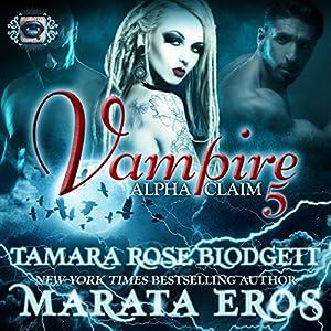 Vampire: Alpha Claim 5 Audiobook