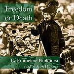Freedom or Death | Emmeline Pankhurst