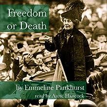 Freedom or Death | Livre audio Auteur(s) : Emmeline Pankhurst Narrateur(s) : Anne Hancock