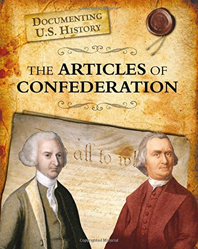 The Articles of Confederation (Documenting U.S. History)