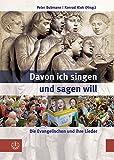 Davon Ich Singen und Sagen Will : Die Evangelischen und Ihre Lieder, Bubmann, Peter and Klek, Konrad, 3374029930