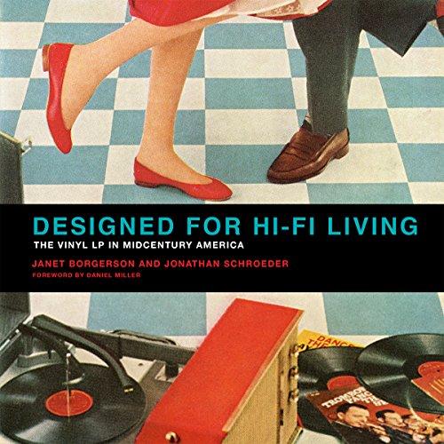 Designed for Hi-Fi Living: The Vinyl LP in Midcentury America (The MIT Press)