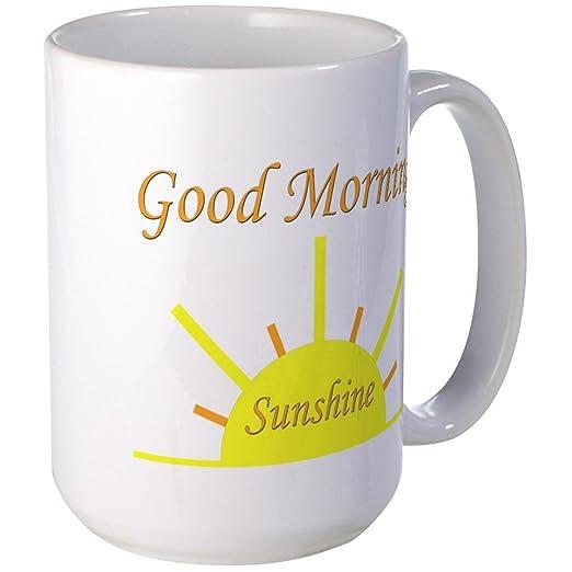 Amazon CafePress Good Morning SunshinePng Large Mug Fascinating Morni To True Love Sunshine