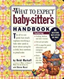 The What to Expect Baby-Sitter's Handbook, Heidi Murkoff and Sharon Mazel, 076112845X