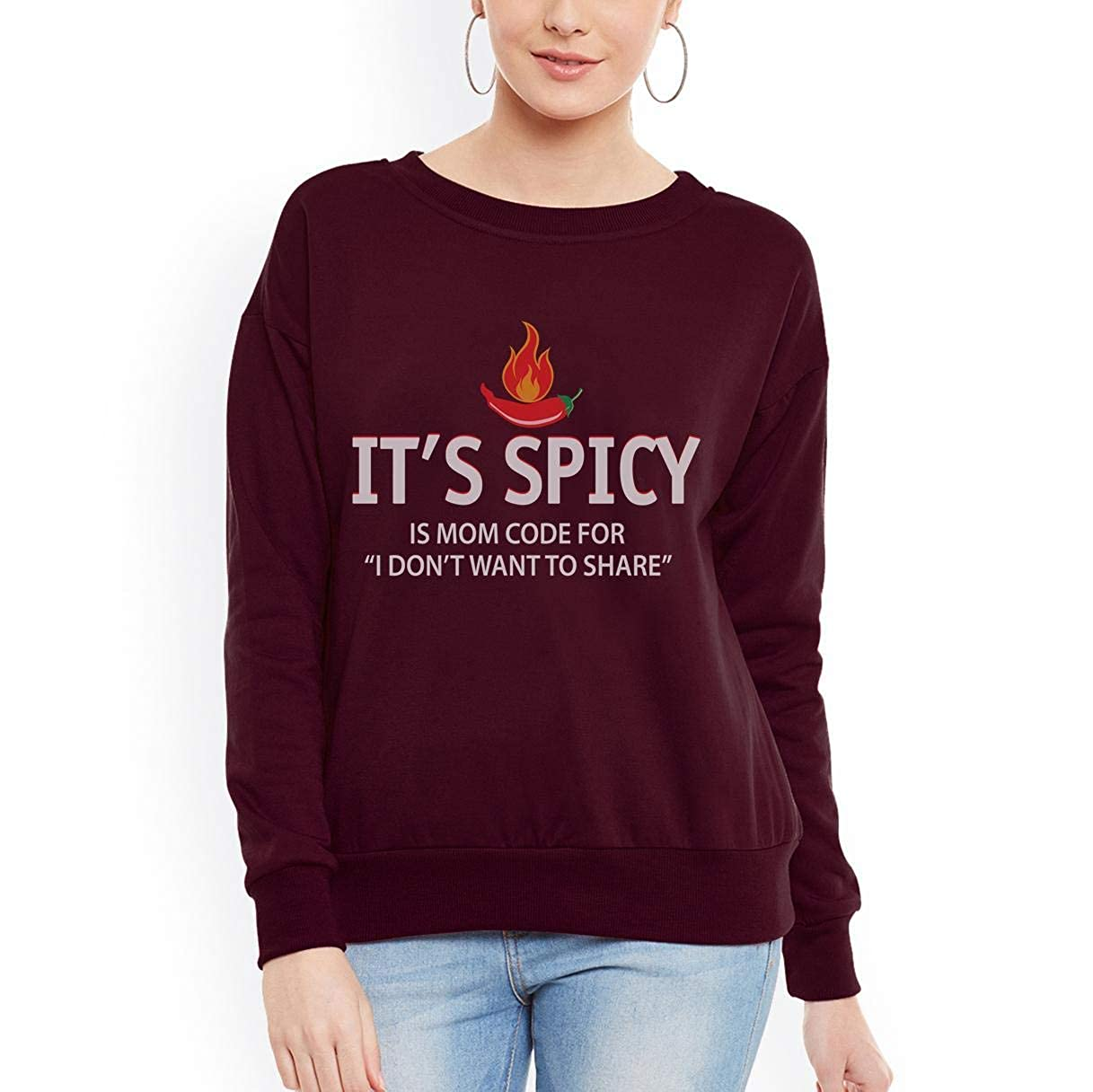 tee Doryti Its Spicy is mom Code for I Dont Want to Share Funny Women Sweatshirt