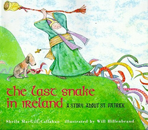 The Last Snake in Ireland: A Story about St. Patrick by Sheila Macgill-Callahan (1999-03-01)