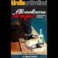 Alcoolismo e drogas: Orientaçōes Práticas
