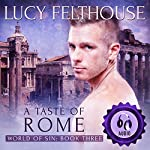 A Taste of Rome: World of Sin, Book 3 | Lucy Felthouse