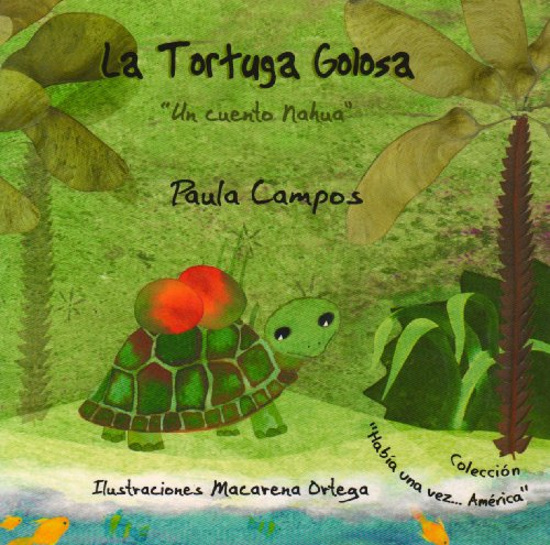La tortuga golosa (Spanish Edition) [Paula Campos] (Tapa Blanda)