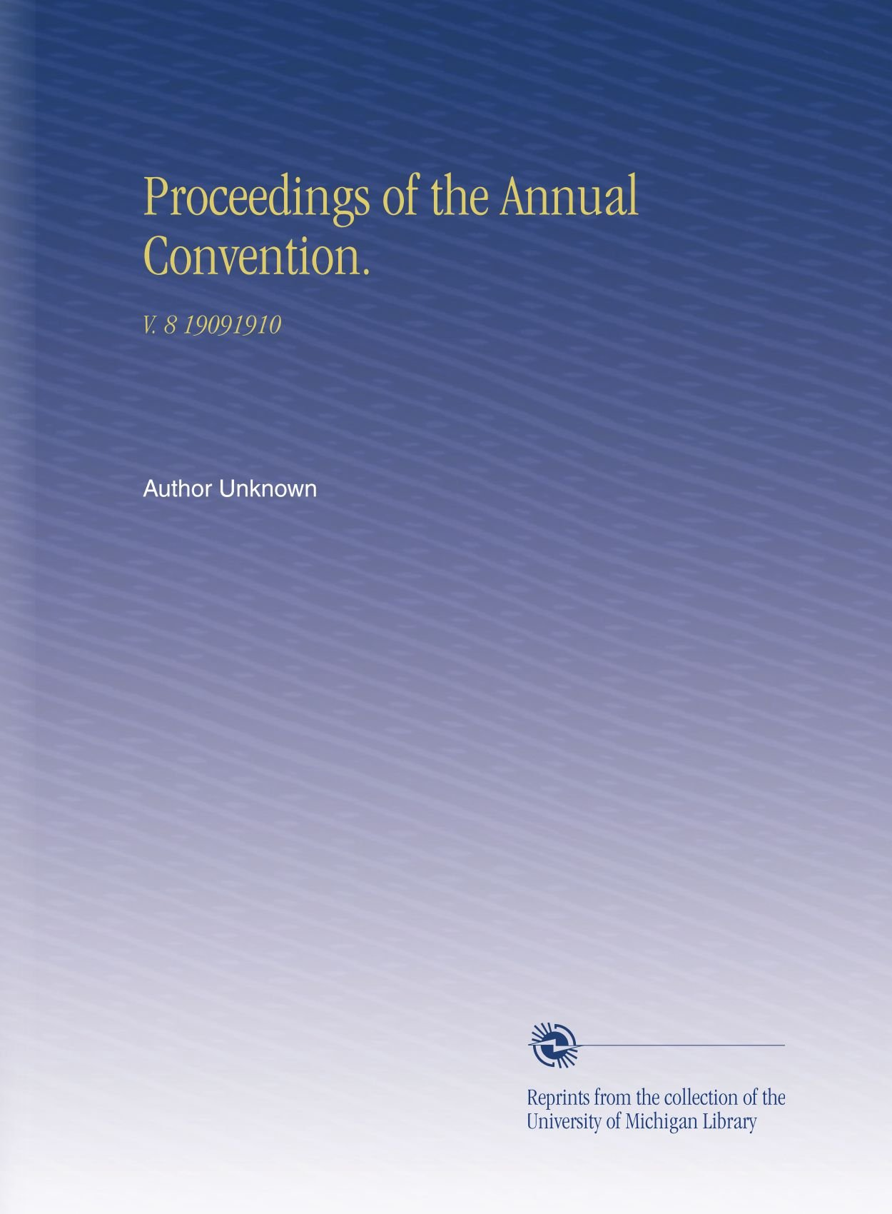 Download Proceedings of the Annual Convention.: V.  8 19091910 PDF