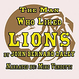 The Man Who Liked Lions Audiobook