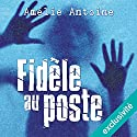 Fidèle au poste Audiobook by Amélie Antoine Narrated by Elsa Romano, Jean-François Carias, Delphine Fouquou