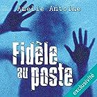 Fidèle au poste | Livre audio Auteur(s) : Amélie Antoine Narrateur(s) : Elsa Romano, Jean-François Carias, Delphine Fouquou