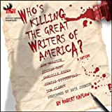 Who's Killing The Great Writers of America: A Satire