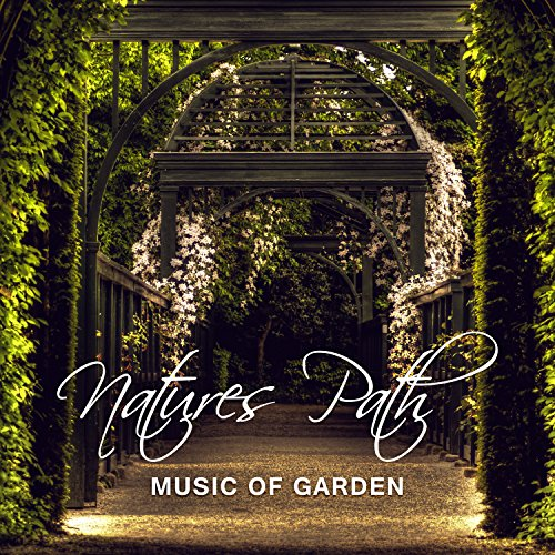 natures-path-music-of-garden-relaxing-sounds-positive-thinking-anti-stress-melody-peacefulness-medit