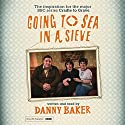 Going to Sea in a Sieve Audiobook by Danny Baker Narrated by Danny Baker