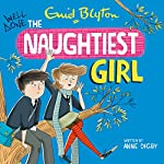 Well Done, the Naughtiest Girl: The Naughtiest Girl, Book 8 | Anne Digby