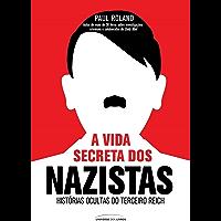 A vida secreta dos nazistas