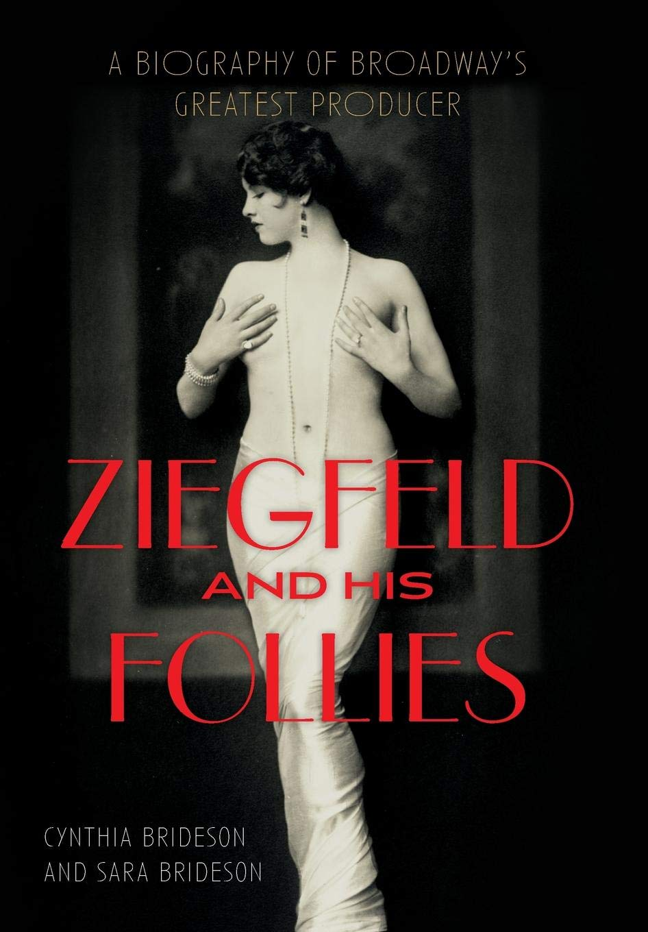 Read Online Ziegfeld and His Follies: A Biography of Broadway's Greatest Producer (Screen Classics) PDF