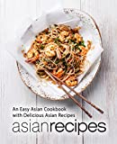 Asian Recipes: An Easy Asian Cookbook with Delicious Review and Comparison