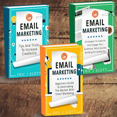 Email Marketing:  Email Marketing Beginners Guide, Email Marketing Strategies, Email Marketing Tips & Tricks