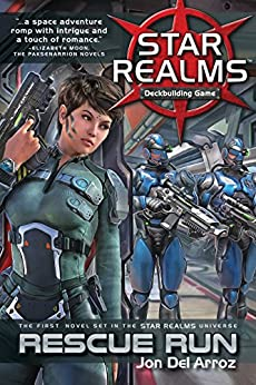 Star Realms: Rescue Run by [Del Arroz, Jon]