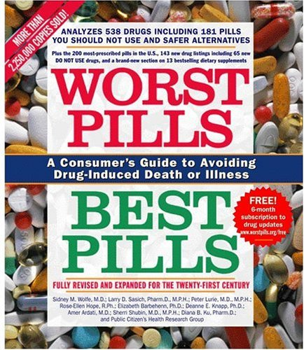 Worst Pills, Best Pills: A Consumer's Guide to Avoiding Drug-Induced Death or Illness (Best Over The Counter Drug Test)
