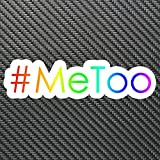 #MeToo Me Too RAINBOW Sticker Decal Custom Vinyl Hope Justice Abuse Woke lgbt