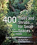 400 Trees and Shrubs for Small Spaces, Diana M. Miller, 0881928755