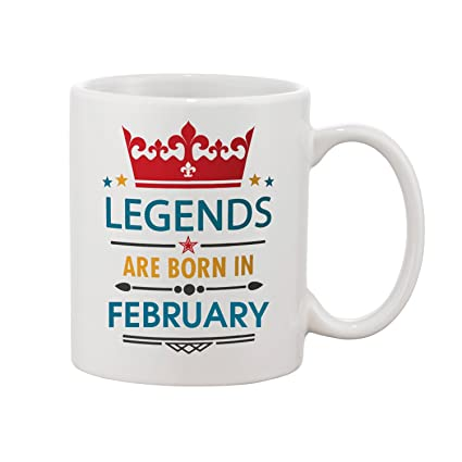 Buy Thirsty Guys Legends Are Born In February Happy Birthday Coffee Mug For Brother Boyfriend Lover Husband Best Friend Best Birthday Gifts Thirfeb0214 Online At Low Prices In India Amazon In