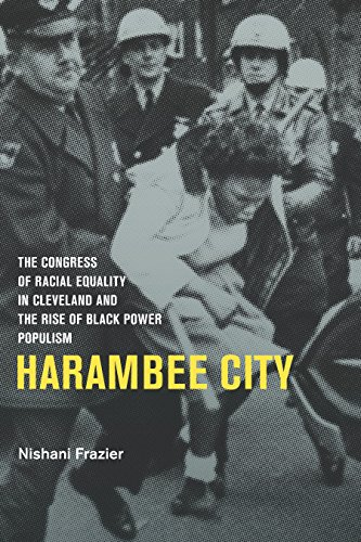 Harambee City: The Congress of Racial Equality in Cleveland and the Rise of Black Power (Party City Arkansas)